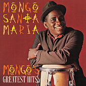 Mongo's Greatest Hits di Mongo Santamaria