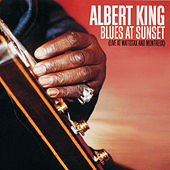 Blues At Sunset (Live At Wattstax And Montreux) by Albert King