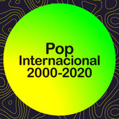 Pop internacional 2000-2020 by Various Artists