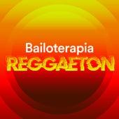 Bailoterapia Reggaeton von Various Artists
