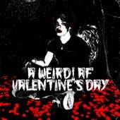 a weird! af valentine's day by YUNGBLUD