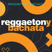 Reggaeton y Bachata de Various Artists