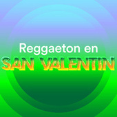 Reggaeton En San Valentin by Various Artists
