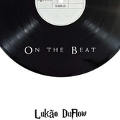 On the Beat de Lukão DuFlow