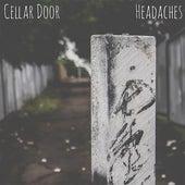 Headaches von Cellar Door