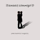 Andar Conmigo de Jose Manuel Vazquez