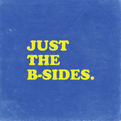Just The B-Sides. by Elemeno P