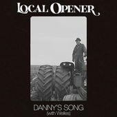 Danny's Song by Local Opener