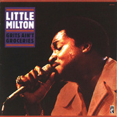 Grits Ain't Groceries de Little Milton