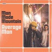 Average Man by Man Made Mountain
