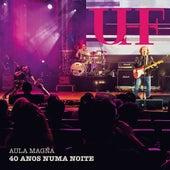 Aula Magna - 40 Anos Numa Noite (Ao Vivo) by UHF
