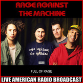 Full Of Rage (Live) by Rage Against The Machine