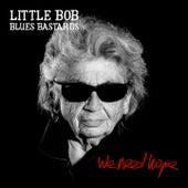 We Need Hope by Little Bob Blues Bastards