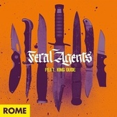 Feral Agents by Rome