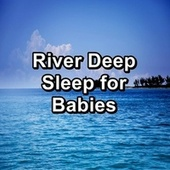 River Deep Sleep for Babies by Relaxing Music (1)