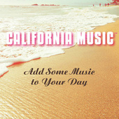 Add Some Music to Your Day (Single Edit) by California Music