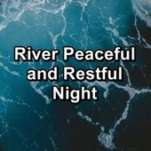 River Peaceful and Restful Night by Binaural Beats Sleep