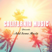 California Music Presents: Add Some Music by California Music