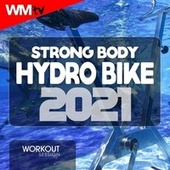 Strong Body Hydro Bike 2021 Workout Session (60 Minutes Non-Stop Mixed Compilation for Fitness & Workout 128 Bpm / 32 Count) de Workout Music Tv