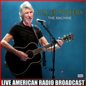 The Machine (Live) by Roger Waters