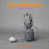 Don't Leave Me Now (Scorz Remix) de Lost Frequencies