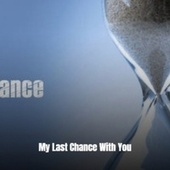 My Last Chance With You by Various Artists
