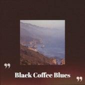 Black Coffee Blues de Various Artists
