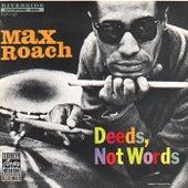 Deeds, Not Words (Reissue) de Max Roach