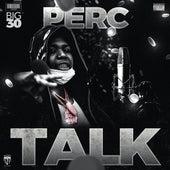 Perc Talk by Big 30