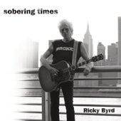 Sobering Times by Ricky Byrd