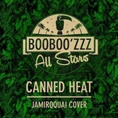 Canned Heat by Booboo'zzz All Stars