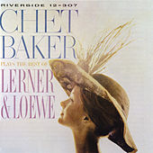 Plays The Best Of Lerner & Loewe de Chet Baker