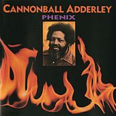 Phenix by Cannonball Adderley