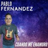 Cuando Me Enamoro (Cover) by Pablo Fernandez