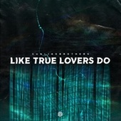 Like True Lovers Do von Sunlike Brothers
