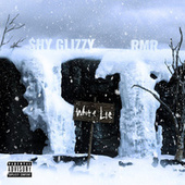 White Lie (feat. RMR) by Shy Glizzy