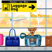 Connect the Dots / Luggage Dog de Mike Phirman