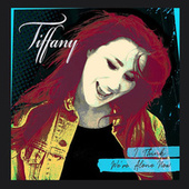 I Think We're Alone Now (Re-Recorded) de Tiffany
