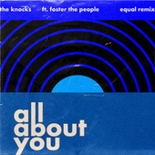 All About You (feat. Foster The People) (Equal Remix) de The Knocks