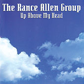 Up Above My Head von Rance Allen Group