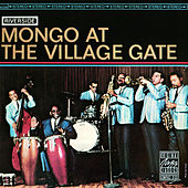 Mongo At The Village Gate di Mongo Santamaria