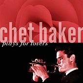 Plays For Lovers by Chet Baker
