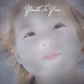 Youth To You de Various Artists