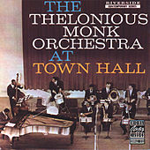 The Thelonious Monk Orchestra At Town Hall de Thelonious Monk