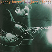Kenny Burrell And The Jazz Giants by Various Artists