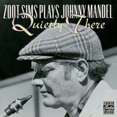 Zoot Sims Plays Johnny Mandel: Quietly There by Zoot Sims