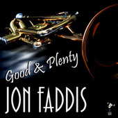 Good and Plenty von Jon Faddis