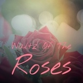 Waltz Of The Roses de Various Artists