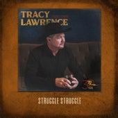 Struggle Struggle von Tracy Lawrence