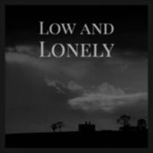Low and Lonely by Various Artists